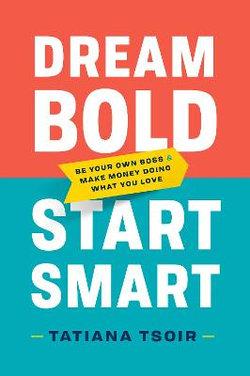 Dream Bold, Start Smart