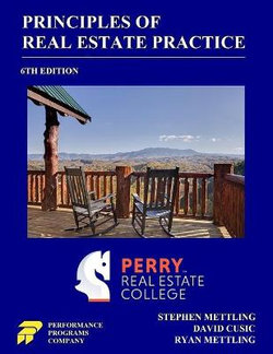 Principles of Real Estate Practice: Perry Real Estate College Edition