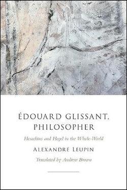 Edouard Glissant Philosopher