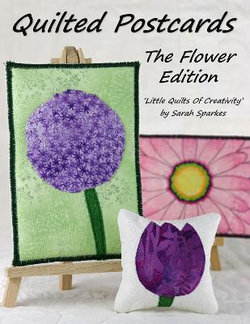 Quilted Postcards The Flower Edition 2021