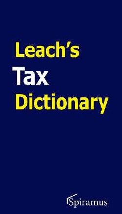 Leach's Tax Dictionary