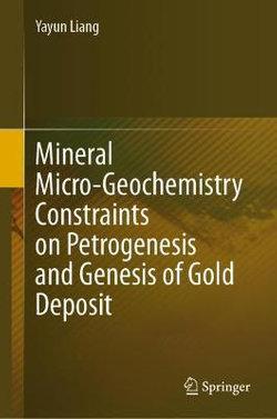 Mineral Micro-Geochemistry Constraints on Petrogenesis and Genesis of Gold Deposit