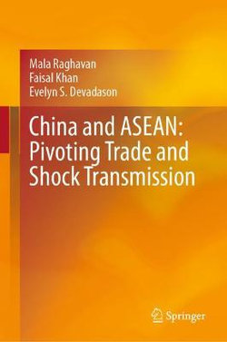 China and ASEAN: Pivoting Trade and Shock Transmission