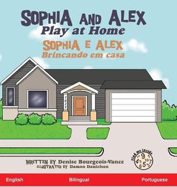 Sophia and Alex Play at Home