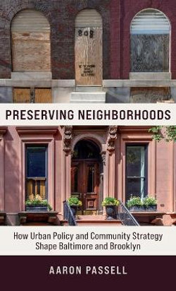 Preserving Neighborhoods - How Urban Policy and Community Strategy Shape Baltimore and Brooklyn