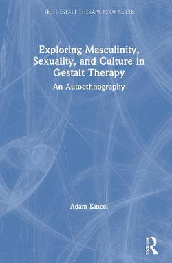 Sexuality Masculinity and Culture in Gestalt Therapy