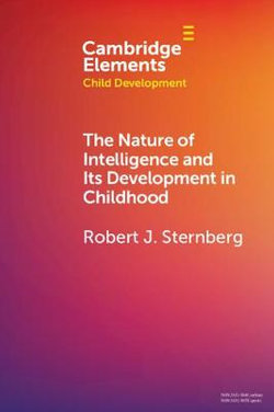 The Nature of Intelligence and Its Development in Childhood