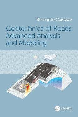 Geotechnics of Roads Volume 2