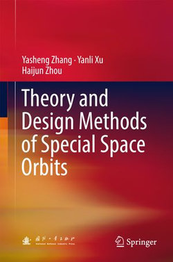 Theory and Design Methods of Special Space Orbits