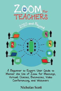 Zoom for Teachers (2020 and Beyond)