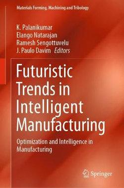 Futuristic Trends in Intelligent Manufacturing