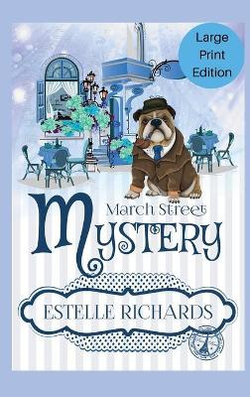 March Street Cozy Mysteries Omnibus, Large Print Edition