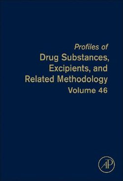Prof. of Drug Substances, Excipients and Related Methodology: Volume 46