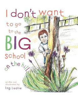 I Don't Want To Go To The Big School On The Hill
