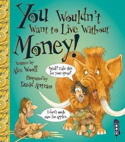 You Wouldn't Want to Live Without: Money