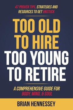 Too Old to Hire, Too Young to Retire
