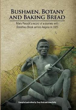 Bushmen, Botany and Baking Bread