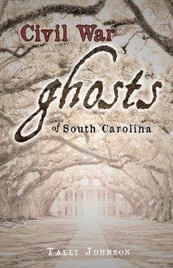 Civil War Ghosts of South Carolina