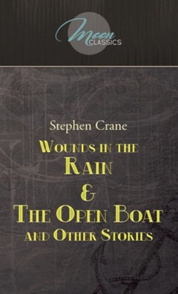 Wounds in the Rain and the Open Boat and Other Stories