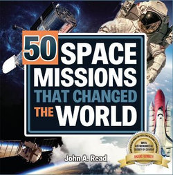 50 Space Missions That Changed the World