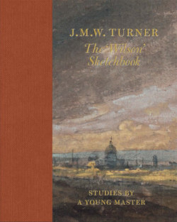 J. M. W. Turner the 'Wilson' Sketchbook