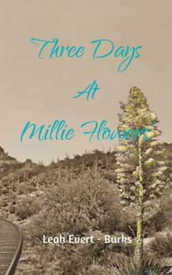 Three Days at Millie Flowers'