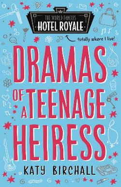 Dramas of a Teenage Heiress