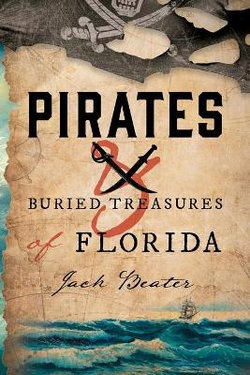 Pirates and Buried Treasure on Florida Islands