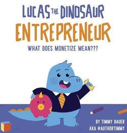 Lucas the Dinosaur Entrepreneur