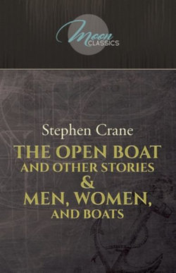 The Open Boat and Other Stories and Men, Women, and Boats
