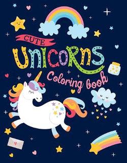 Unicorns Colouring Book: Cute Unicorns