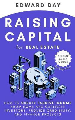 Raising Capital for Real Estate