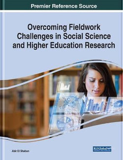 Overcoming Fieldwork Challenges in Social Science and Higher Education Research