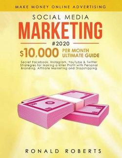 Social Media Marketing #2020: 3 In 1