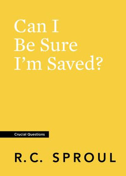 Can I Be Sure I'm Saved?