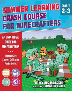 Summer Learning Crash Course for Minecrafters: Grades 2-3