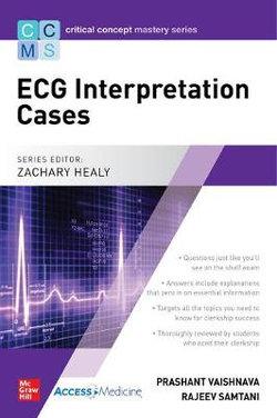 Critical Concept Mastery Series: ECG Cases