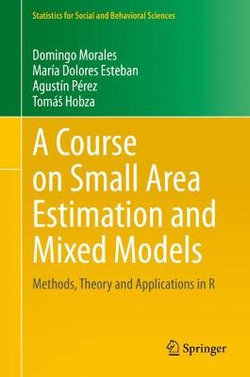 A Course on Small Area Estimation and Mixed Models