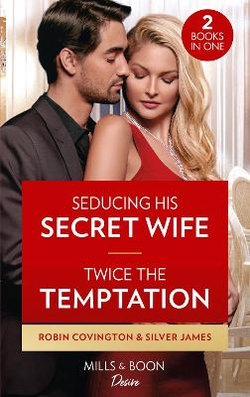 Seducing His Secret Wife / Twice The Temptation