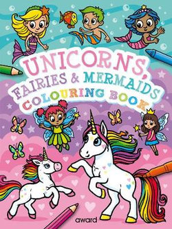 Unicorns, Fairies and Mermaids Colouring Book