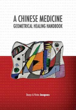 A Chinese Medicine Geometrical Healing Handbook