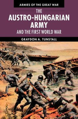 The Austro-Hungarian Army and the First World War