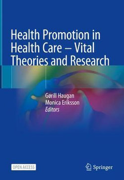 Health Promotion in Health Care - Vital Theories and Research
