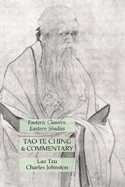 Tao Te Ching & Commentary: Esoteric Classics: Eastern Studies