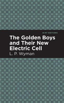 The Golden Boys and Their New Electric Cell