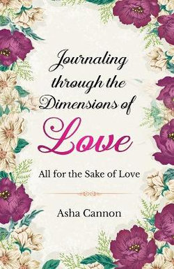Journaling Through the Dimensions of Love