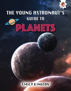 The Young Astronaut's Guide to the Planets