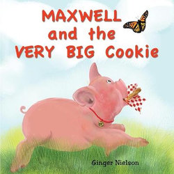 Maxwell and the Very Big Cookie