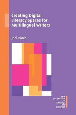 Creating Digital Literacy Spaces for Multilingual Writers
