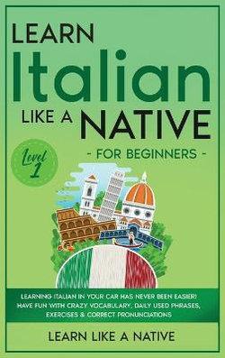Learn Italian Like a Native for Beginners - Level 1